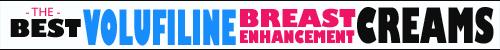VOLUFILINE CREAM FOR BIGGER BREASTS
